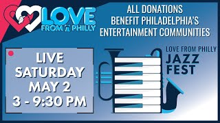 Love From Philly: Philadelphia @ Home Jazz Festival Saturday 5/2/20 #PhillyWithMe