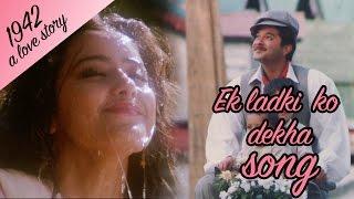 Ek Ladki ko dekha - Full Video HD | 1942 A love story | Anil
