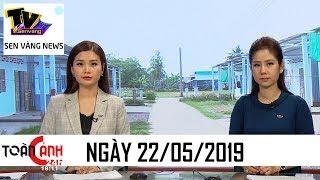 Tin tức 24h hôm nay – Tin nóng ANTT mới nhất   Toàn cảnh 24h ngày 22/05/2019