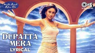 Dupatta Mera Lyrical - Mujhe Kucch Kehna Hai | Kareena