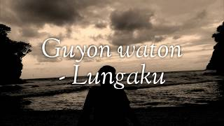 Lirik Lagu Lungaku   Guyon Waton