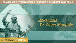 CONAMPE 2016: Pr. Filipe Mangole   Sábado Tarde