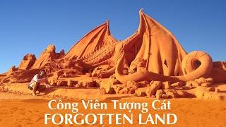 Công Viên Tượng Cát Phan Thiết Mũi Né Bình Thuận   Forgotten Land