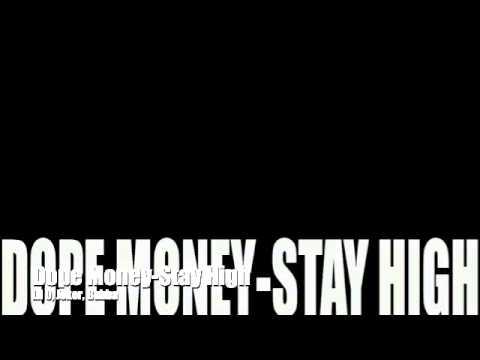 Dope Money-Stay High