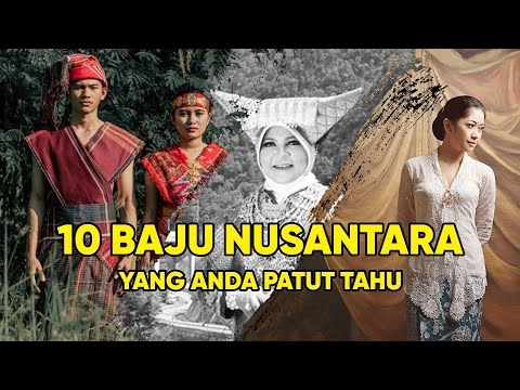 10 Baju Nusantara Yang Anda Patut Tahu