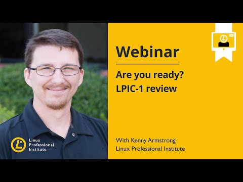 LPI Webinar: Are You Ready? LPIC-1 Review - Kenny Armstrong ...