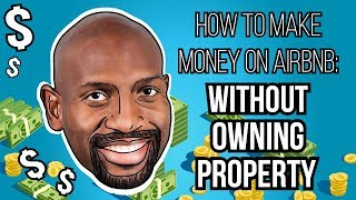 How To Make Money On Airbnb Without Owning Property