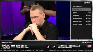 Pro Tour Magic 2015 - Semifinals - Ivan Floch vs. Owen Turtenwald