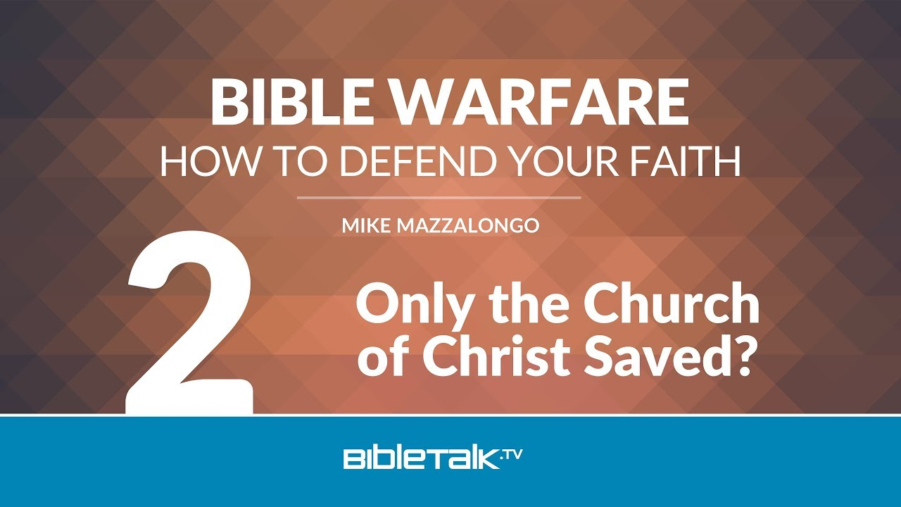 2. Only the Church of Christ Saved?
