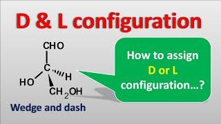 D and L configuration