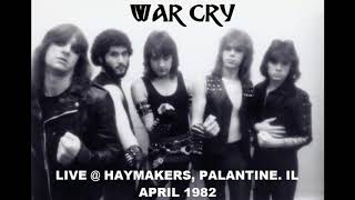 WAR CRY (Chicago,US) Live @ Haymakers, Palantine.ILL  April 1982 (Pre Master Paul Speckmann)