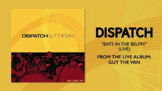 "Dispatch - ""Bats In The Belfry (Live)"" (Official Audio)"