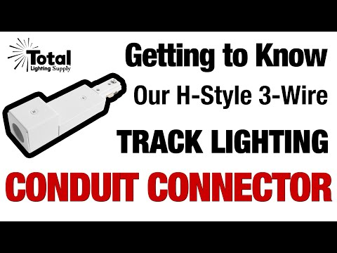 Getting to Know our H-Style 3-Wire Track Lighting Conduit End Power Feed