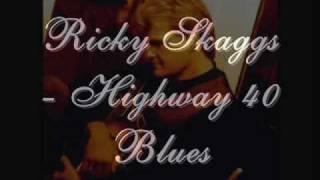 <b>Ricky Skaggs</b>  Highway 40 Blues