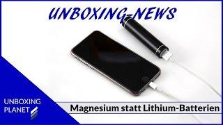Magnesium Batterien statt Lithium die Zukunft - Unboxing News