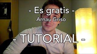 TUTORIAL DE ES GRATIS (GUITARRA)   Arnau Griso