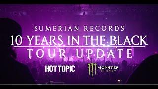 SUMERIAN 10 YEAR TOUR (Update #4)