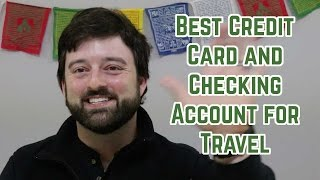 Best Credit Card and Checking Account for International Travel