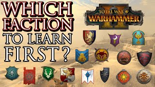 Which FACTION to play & learn FIRST? - Warhammer 2