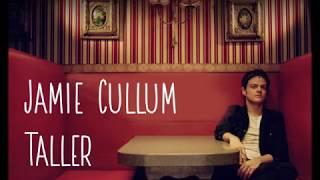 Jamie Cullum   Taller (lyrics)