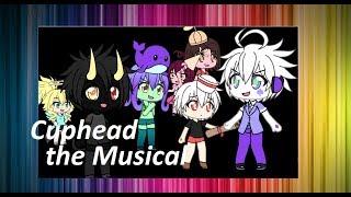 Cuphead The musical-Gachaverse