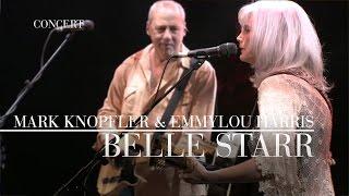 Mark Knopfler & Emmylou Harris - Belle Starr (Real Live Roadrunning | Official Live Video)