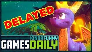 Spyro Delayed  - Kinda Funny Games Daily 08.17.18
