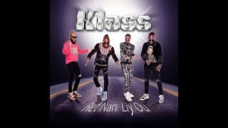 RET NAN LIY OU (Lyrics) By KLASS