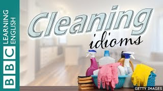A picture quiz about English idioms: Cleaning