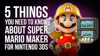 5 Things You Need to Know About Super Mario Maker 3DS