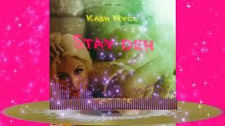 Kash Nyce - Stay deh (Official Audio)