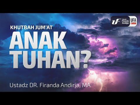 Khutbah Jum'at : Anak Tuhan ? – Ustadz Dr. Firanda Andirja, M.A.