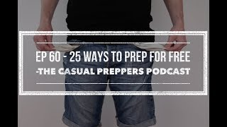 25 Ways to Prep For Free - Ep - 60
