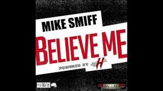 """Mike Smiff """"BELIEVE ME"""" freestyle"""