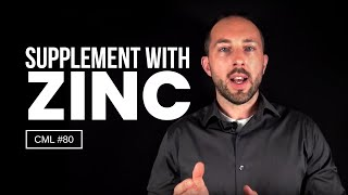 How to Supplement with Zinc | Chris Masterjohn Lite CML #80