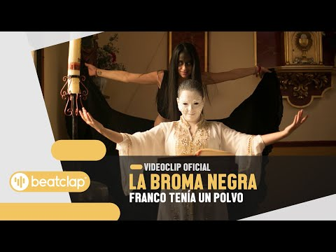LA BROMA NEGRA - Franco tenía un polvo (Videoclip Oficial)...