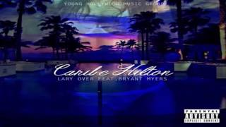 Caribe Hilton - Lary Over feat. Bryant Myers (Video)