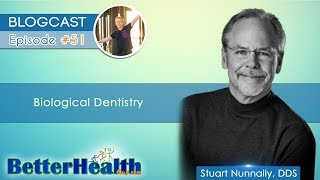 Biological Dentistry with Dr. Stuart Nunnally, DDS