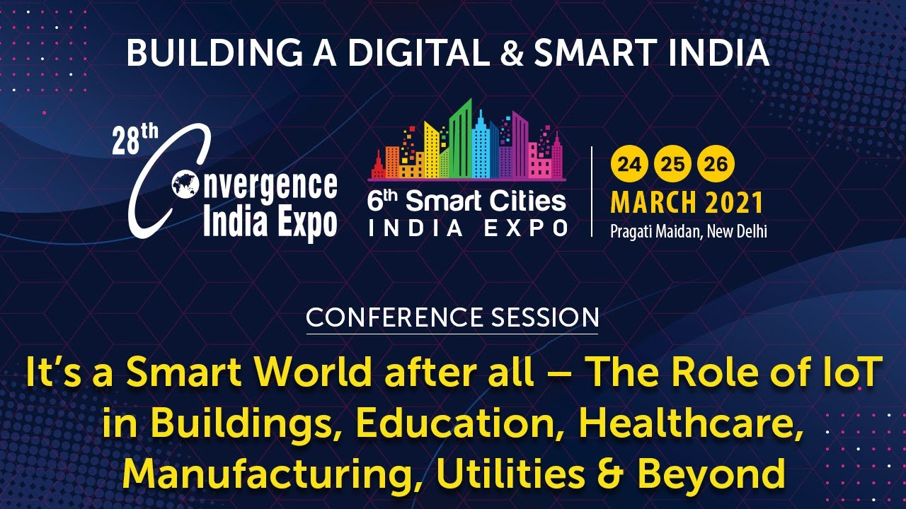 Conference Session on It's a Smart World after all – The Role of IoT in Buildings, Education & Healthcare