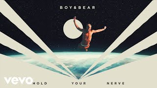 Boy  Bear Hold Your Nerve