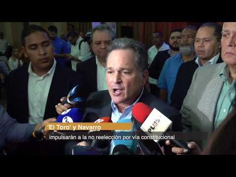 'El Toro' y Navarro impulsarán a la no reelección por vía constitucional