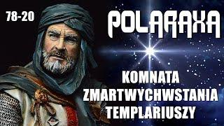 Polaraxa 78-20: Komnata zmartwychwstania Templariuszy