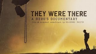 Granger Smith: They Were There:  A Hero's Documentary