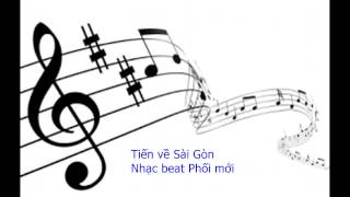 Tiến về Sài Gòn (nhạc Beat chia sẻ)