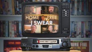 Home Free I Swear