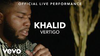 Khalid   Vertigo Official Live Performance (Vevo X)