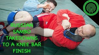 Russian Sambo Takedowns leading to a Knee Bar Submission Tutorial