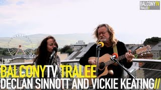 DECLAN SINNOTT AND VICKIE KEATING - IT'S JUST THE NOISE IT MAKES (BalconyTV)