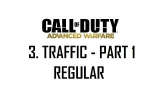 CoD®: Advanced Warfare - 3. Traffic Part 1 (Regular)