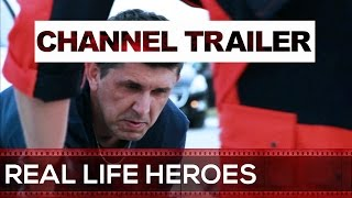 REAL LIFE HEROES Channel Trailer